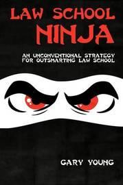 Law School Ninja by Gary Young