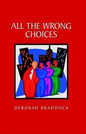 All the Wrong Choices by Deborah Braddock image
