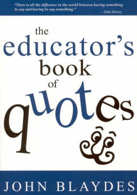 The Educator's Book of Quotes by John Blaydes