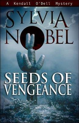 Seeds of Vengeance by Sylvia Nobel