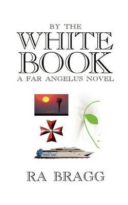 By the White Book: a Far Angelus Novel by R. A. Bragg image