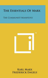 The Essentials of Marx by Karl Marx