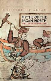 Myths of the Pagan North by Christopher Abram