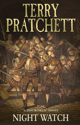 Night Watch (Discworld 29 - City Watch/History Monks) (UK Ed.) by Terry Pratchett