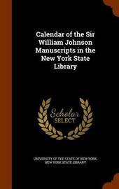 Calendar of the Sir William Johnson Manuscripts in the New York State Library image