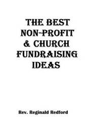 The Best Church and Non-Profit Fundraising Ideas by Rev Reginald Redford