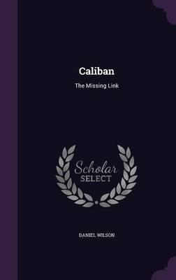 Caliban by Daniel Wilson