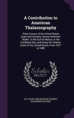 A Contribution to American Thalassography by Alexander Agassiz