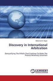 Discovery in International Arbitration by Negm Mohamed H
