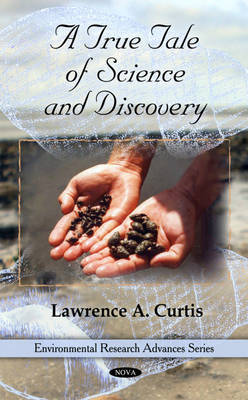 True Tale of Science & Discovery by Lawrence A. Curtis image