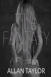 The Fantasy Girl by Allan Taylor image