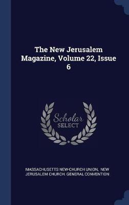The New Jerusalem Magazine, Volume 22, Issue 6 by Massachusetts New-Church Union image