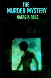 The Murder Mystery by Natasja Rose