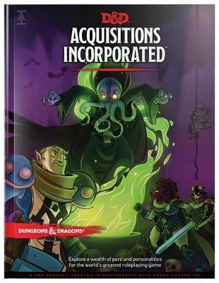 Dungeons & Dragons Acquisitions Incorporated Hc (D&d Campaign Accessory Hardcover Book) by Wizards RPG Team image