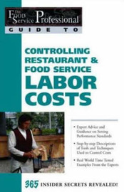 Food Service Professionals Guide to Controlling Restaurant & Food Service Labor Costs by Sharon L. Fullen image
