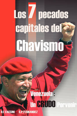 Los 7 Pecados Capitales Del Chavismo by Humberto F. Faccini image