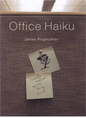 Office Haiku by James Rogauskas