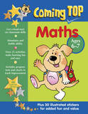 Coming Top: Maths - Ages 6-7: 60 Gold Star Stickers - Plus 30 Illustrated Stickers for Added Fun and Value by Jill Jones
