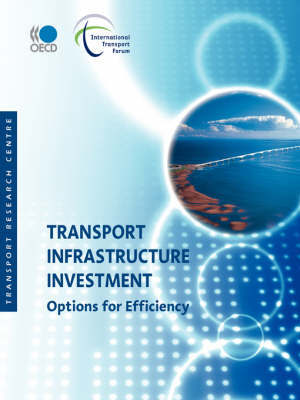 Transport Infrastructure Investment by OECD Publishing