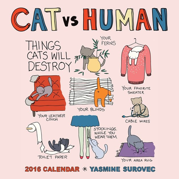 Cat Vs Human 2016 Wall Calendar by Yasmine Surovec
