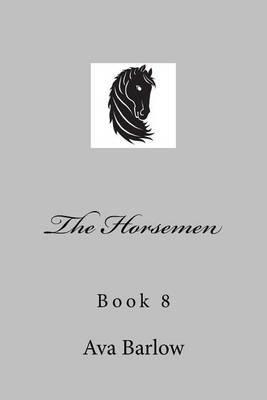 The Horsemen: Book 8 by Ava Barlow