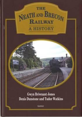 Neath and Brecon Railway, The - A History by Gwyn Briwnant Jones image