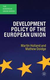 Development Policy of the European Union by Martin Holland