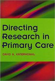 Directing Research in Primary Care by David A. Katerndahl image