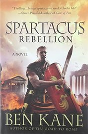 Spartacus: Rebellion by Ben Kane image