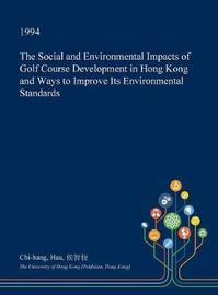 The Social and Environmental Impacts of Golf Course Development in Hong Kong and Ways to Improve Its Environmental Standards by Chi-Hang Hau image
