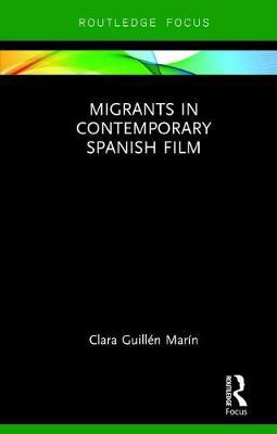 Migrants in Contemporary Spanish Film by Clara Guillen Marin image