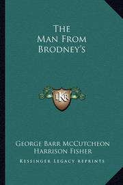 The Man from Brodney's by George , Barr McCutcheon