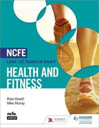 NCFE Level 1/2 Technical Award in Health and Fitness by Ross Howitt