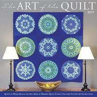 Art of the Quilt 2019 Wall Calendar by Bill Kerr