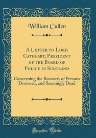 A Letter to Lord Cathcart, President of the Board of Police in Scotland by William Cullen image
