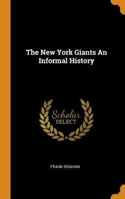 The New York Giants an Informal History by Frank Graham image