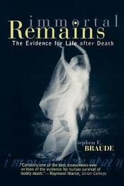 Immortal Remains by Stephen E Braude
