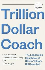 Trillion Dollar Coach by * Anonymous