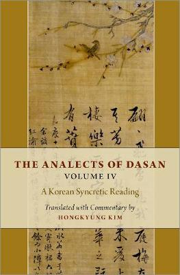 The Analects of Dasan, Volume IV by Hongkyung Kim