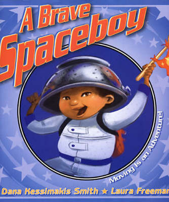 A Brave Spaceboy by Dana Kessimakis Smith image