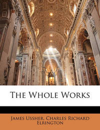 The Whole Works by Charles Richard Elrington