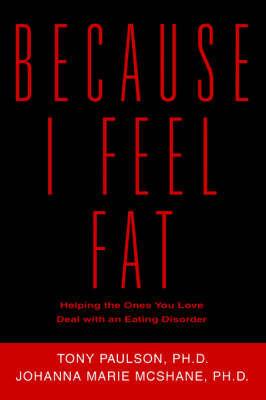 Because I Feel Fat by Johanna Marie McShane