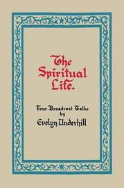 The Spiritual Life by Evelyn Underhill