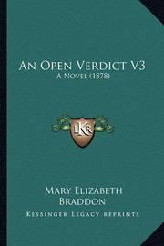 An Open Verdict V3: A Novel (1878) by Mary , Elizabeth Braddon