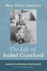 The Life of Isabel Crawford by Marilyn Fardig Whiteley