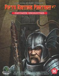 Fifth Edition Fantasy #7: Fantastic Encounters - Adventure Module