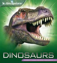 Navigators: Dinosaurs by David Burnie