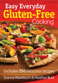 Easy Everyday Gluten-free Cooking by Donna Washburn