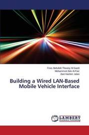 Building a Wired LAN-Based Mobile Vehicle Interface by Al-Saedi Firas Abdullah Thweny