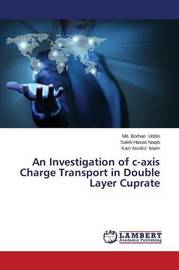 An Investigation of C-Axis Charge Transport in Double Layer Cuprate by Uddin MD Borhan